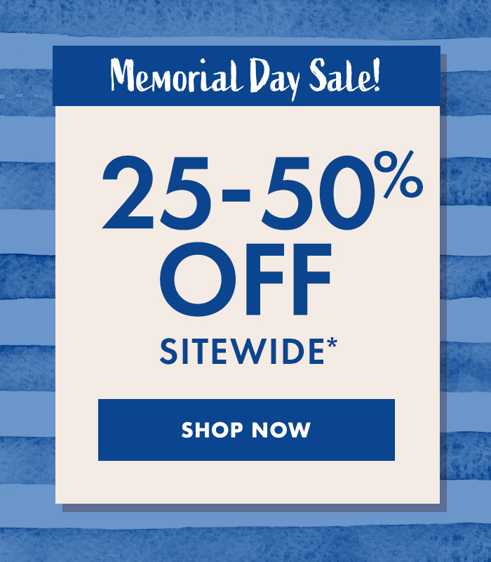 memorial day sale 25-50% off sitewide