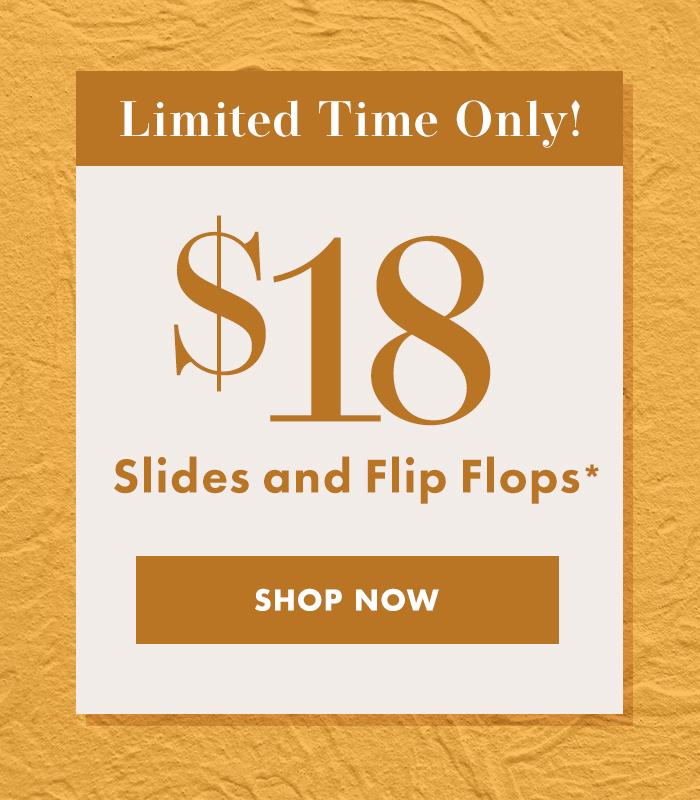 $18 Slides and Flip Flops
