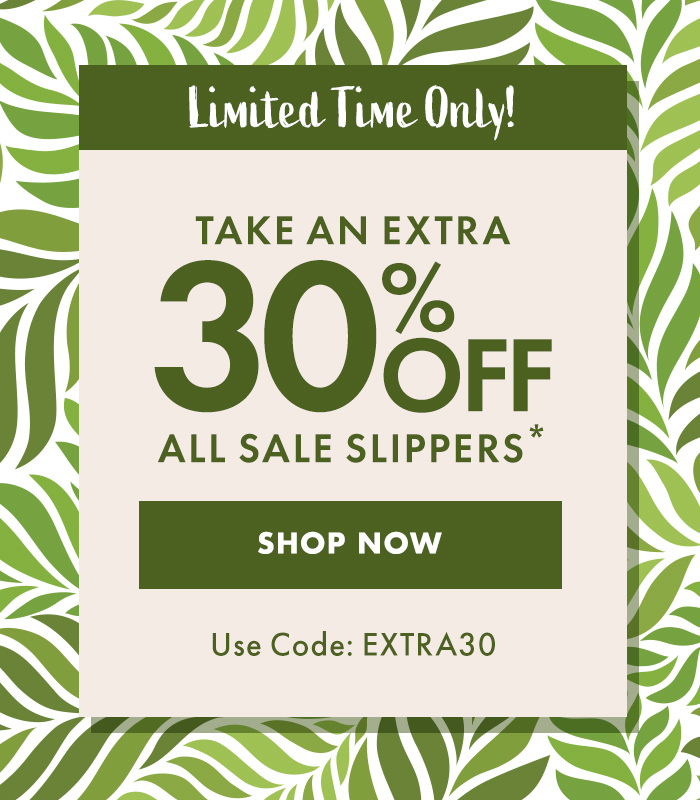 Take an extra 30% off all sale slippers