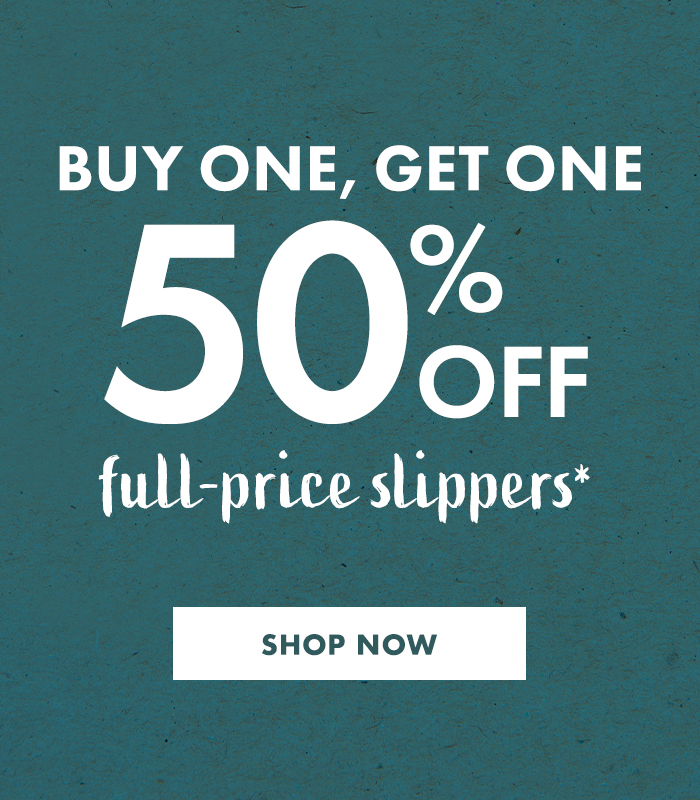 BOGO 50% off full-price slippers